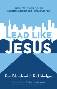 Lead Like Jesus - the Book and Stidy Guide from Ken Blanchard and Phil Hodges