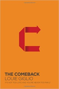 Book Cover Photo: The Comeback by Louie Giglio: It's Never Too Late and You're Never Too Far.
